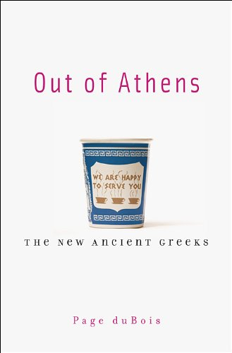9780674035584: Out of Athens: The New Ancient Greeks