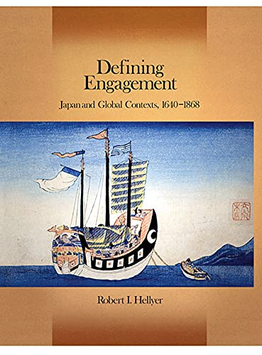 9780674035775: Defining Engagement: Japan and Global Contexts, 1640 - 1868 (Harvard East Asian Monographs)