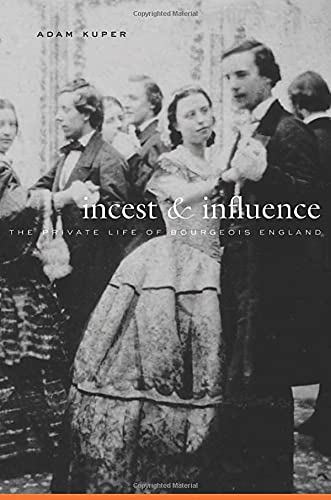 9780674035898: Incest and Influence: The Private Life of Bourgeois England
