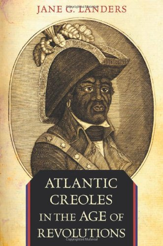 9780674035911: Atlantic Creoles in the Age of Revolutions