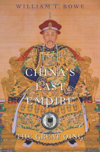 9780674036123: China's Last Empire: The Great Qing (History of Imperial China)