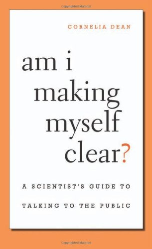 9780674036352: Am I Making Myself Clear?: A Scientist's Guide to Talking to the Public