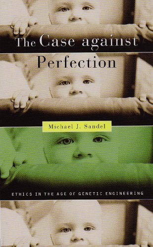 9780674036383: The Case against Perfection: Ethics in the Age of Genetic Engineering