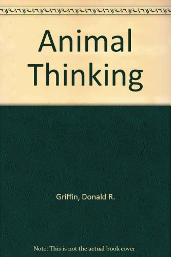 9780674037120: Animal Thinking