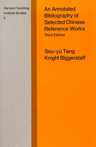 An Annotated Bibliography of Selected Chinese Reference Works, 3rd ed. (Harvard-Yenching Institute ...