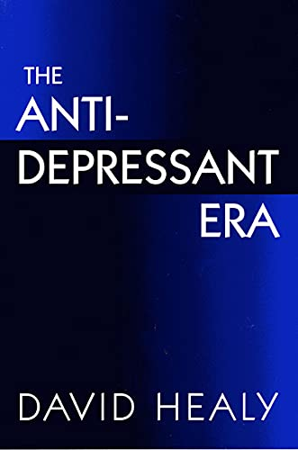 9780674039582: The Antidepressant Era