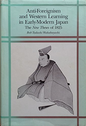 9780674040250: Anti Foreignism and Western Learning in Early-Modern Japan (Harvard East Asian Monographs)