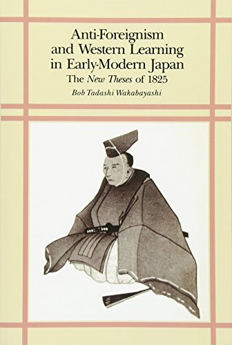 9780674040373: Anti-Foreignism and Western Learning in Early Modern Japan: The New Theses of 1825 (Harvard East Asian Monographs)