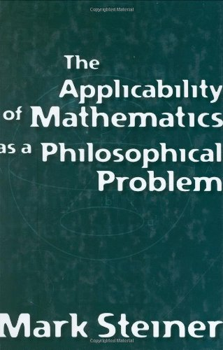 9780674040977: The Applicability of Mathematics As a Philosophical Problem