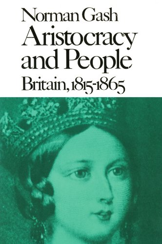 Aristocracy and People: Britain, 1815-1865 (New History: Norman Gash