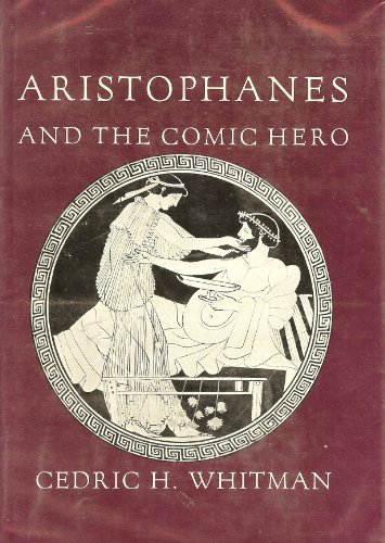 9780674045002: Aristophanes and the Comic Hero (Martin Classical Lectures)