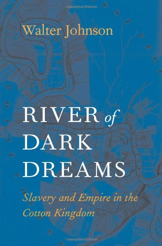 9780674045552: River of Dark Dreams: Slavery and Empire in the Cotton Kingdom