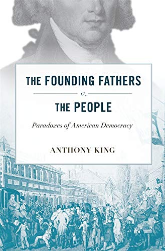 9780674045736: The Founding Fathers v. the People: Paradoxes of American Democracy