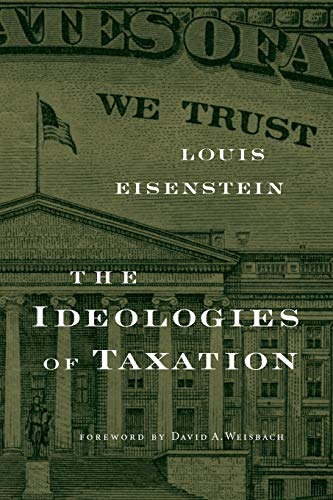 9780674046115: The Ideologies of Taxation