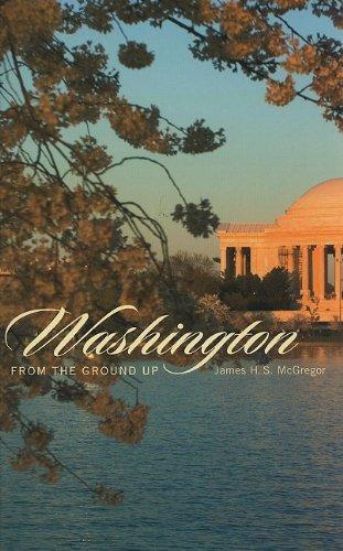 9780674046429: Washington from the Ground Up