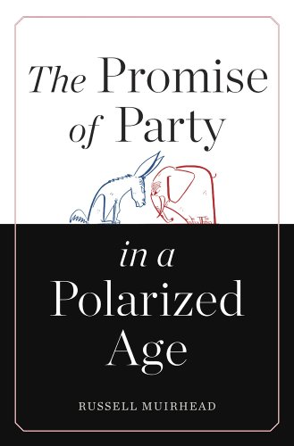 The Promise of Party in a Polarized Age: Muirhead, Russell