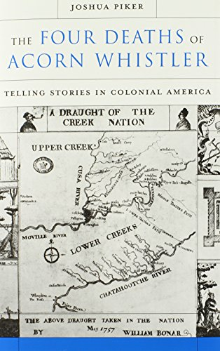 9780674046863: The Four Deaths of Acorn Whistler: Telling Stories in Colonial America