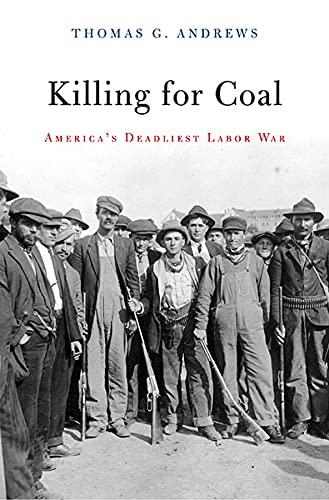 9780674046917: Killing for Coal: America's Deadliest Labor War