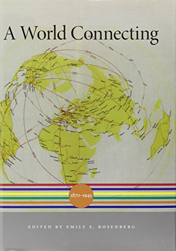 9780674047211: A World Connecting: 1870–1945 (A History of the World)