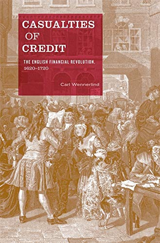 9780674047389: Casualties of Credit: The English Financial Revolution, 1620-1720