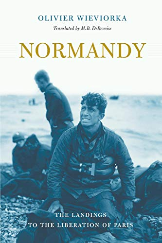 Normandy: The Landings to the Liberation of Paris (0674047478) by Olivier Wieviorka