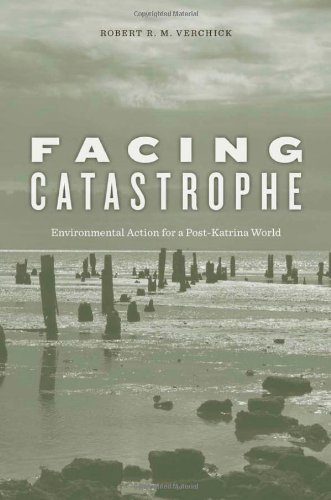 9780674047914: Facing Catastrophe: Environmental Action for a Post-Katrina World