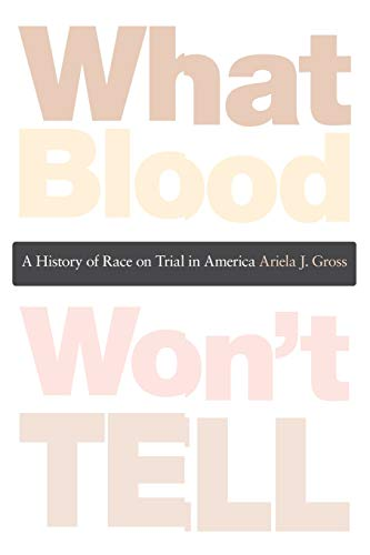 What Blood Wont Tell - A History Of Race On Trial In America