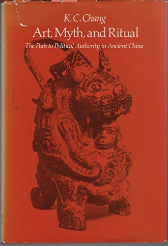9780674048072: Art, Myth, and Ritual: The Path to Political Authority in Ancient China