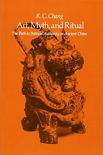9780674048089: Art Myth & Ritual - The Path to Political Authority in Ancient China (Paper)