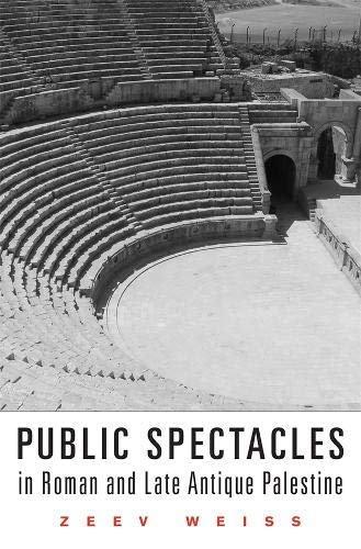 Public Spectacles in Roman and Late Antique Palestine (Hardcover): Zeev Weiss