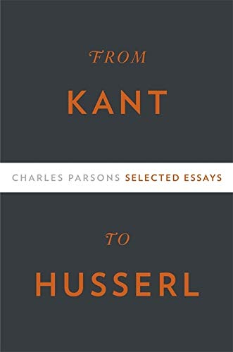 From Kant to Husserl. Selected Essays: Parsons, Charles