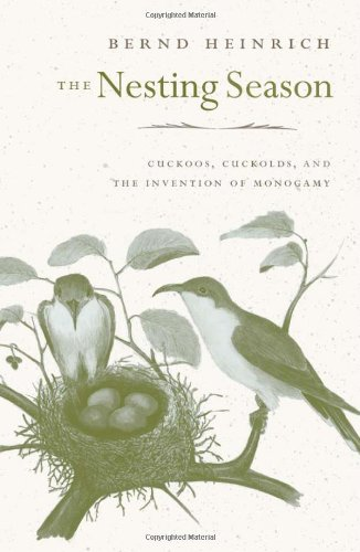 9780674048775: The Nesting Season: Cuckoos, Cuckolds, and the Invention of Monogamy