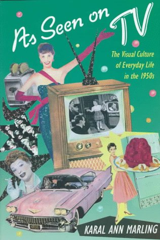 9780674048829: As Seen on TV: The Visual Culture of Everyday Life in the 1950s