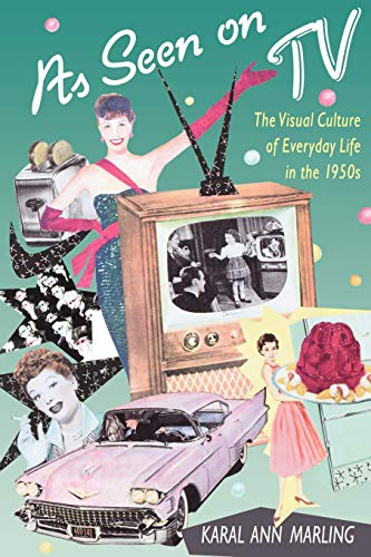 9780674048836: As Seen on TV: The Visual Culture of Everyday Life in the 1950s