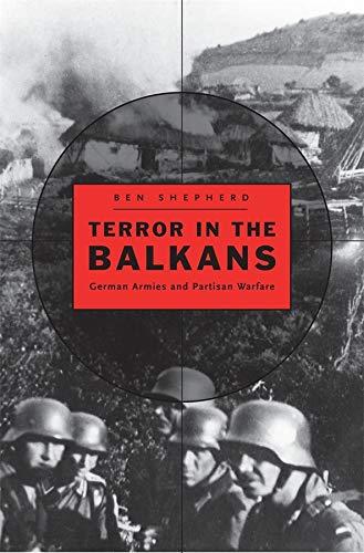 9780674048911: Terror in the Balkans: German Armies and Partisan Warfare
