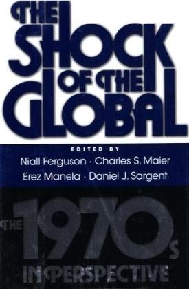 9780674049048: The Shock of the Global: The 1970s in Perspective