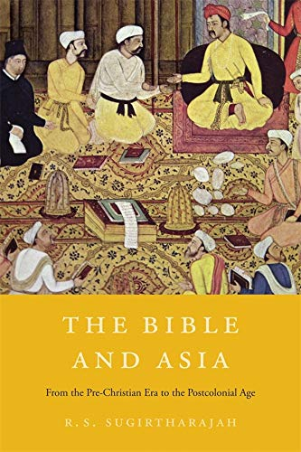 9780674049079: The Bible and Asia: From the Pre-Christian Era to the Postcolonial Age