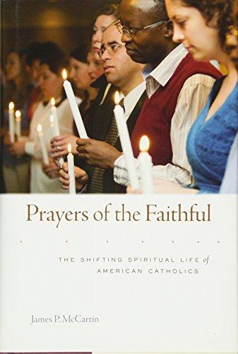 9780674049130: Prayers of the Faithful: The Shifting Spiritual Life of American Catholics