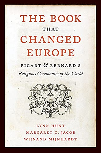9780674049284: The Book That Changed Europe: Picart & Bernard's Religious Ceremonies of the World