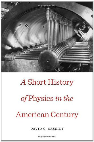 9780674049369: A Short History of Physics in the American Century (New Histories of Science, Technology, and Medicine)