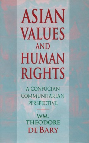 9780674049550: Asian Values and Human Rights: A Confucian Communitarian Perspective (Wing-Tsit Chan Memorial Lectures)