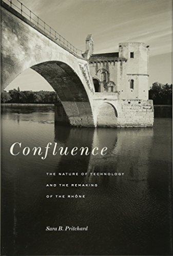 Confluence: The Nature of Technology and the Remaking of the Rhone (Hardback): Sara B. Pritchard