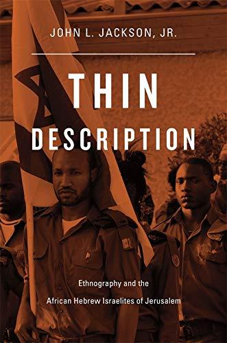 Thin Description: Ethnography and the African Hebrew Israelites of Jerusalem: John L. Jackson Jr.