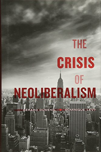 9780674049888: The Crisis of Neoliberalism