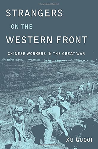 Strangers on the Western Front: Xu, Guoqi (Kalamazoo College, Michigan)