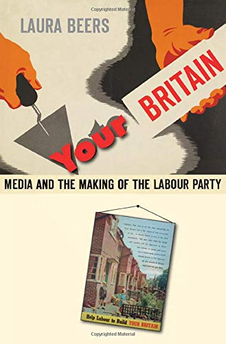 9780674050020: Your Britain: Media and the Making of the Labour Party