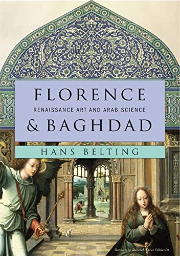 9780674050044: Florence and Baghdad: Renaissance Art and Arab Science