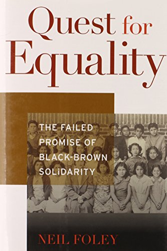 9780674050235: Quest for Equality: The Failed Promise of Black-Brown Solidarity (The Nathan I. Huggins Lectures)