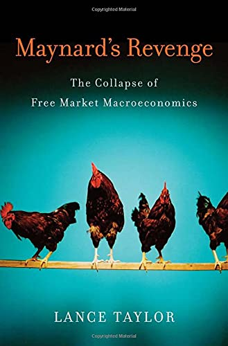 Maynard's Revenge : The Collapse of Free Market Macroeconomics