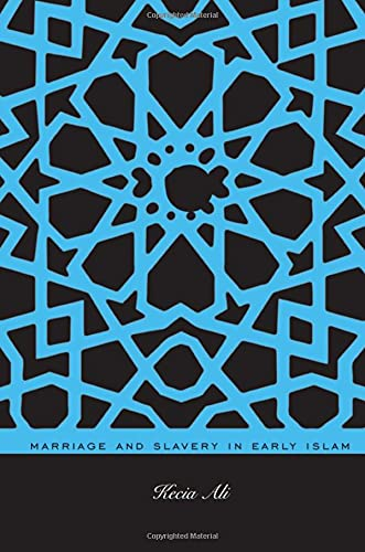Marriage and Slavery in Early Islam: Ali, Kecia